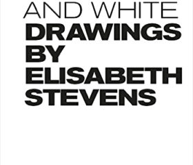 The Sixties in Black and White: Drawings by Elisabeth Stevens