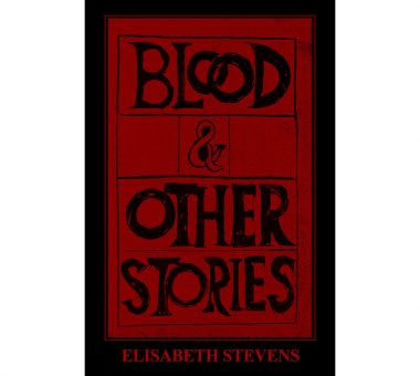 BLOOD & OTHER STORIES is coming in Fall 2018 by BrickHouse Books of Baltimore.